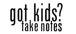 gotkidstakenotes.com