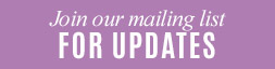 Join our mailing list for updates